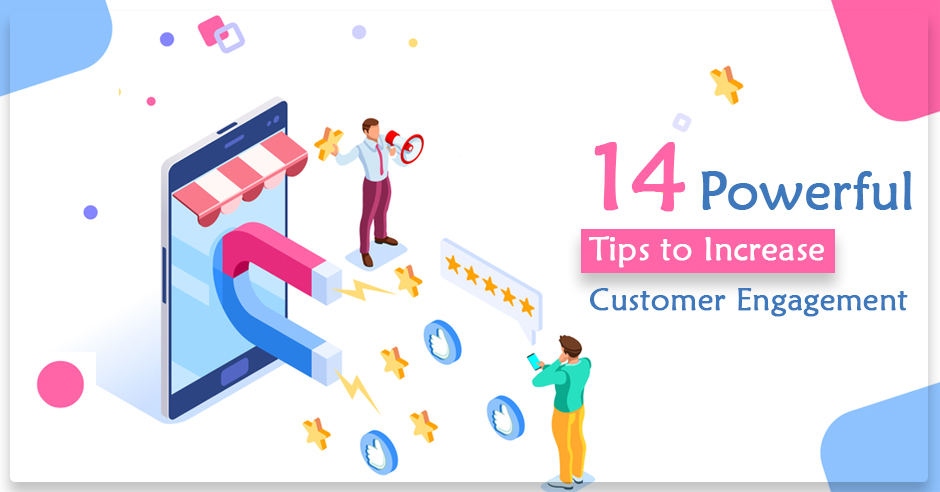 tips to increase customer engagement