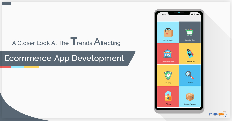 A Closer Look at the Trends Affecting E-commerce App Development