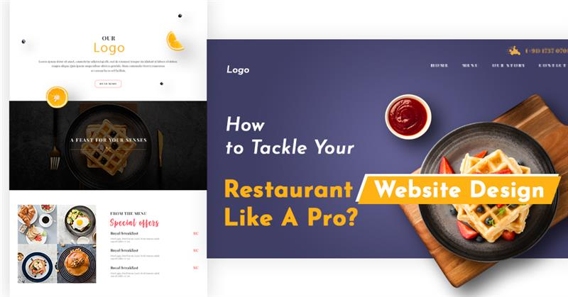 How to Tackle Your Restaurant Website Design Like A Pro?