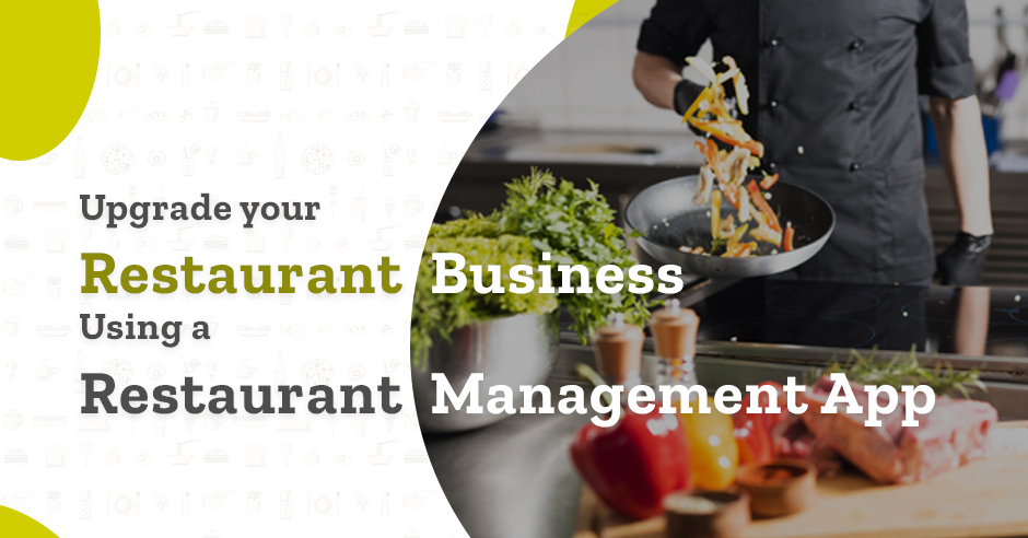 Upgrade your Restaurant Business Using a Restaurant Management App