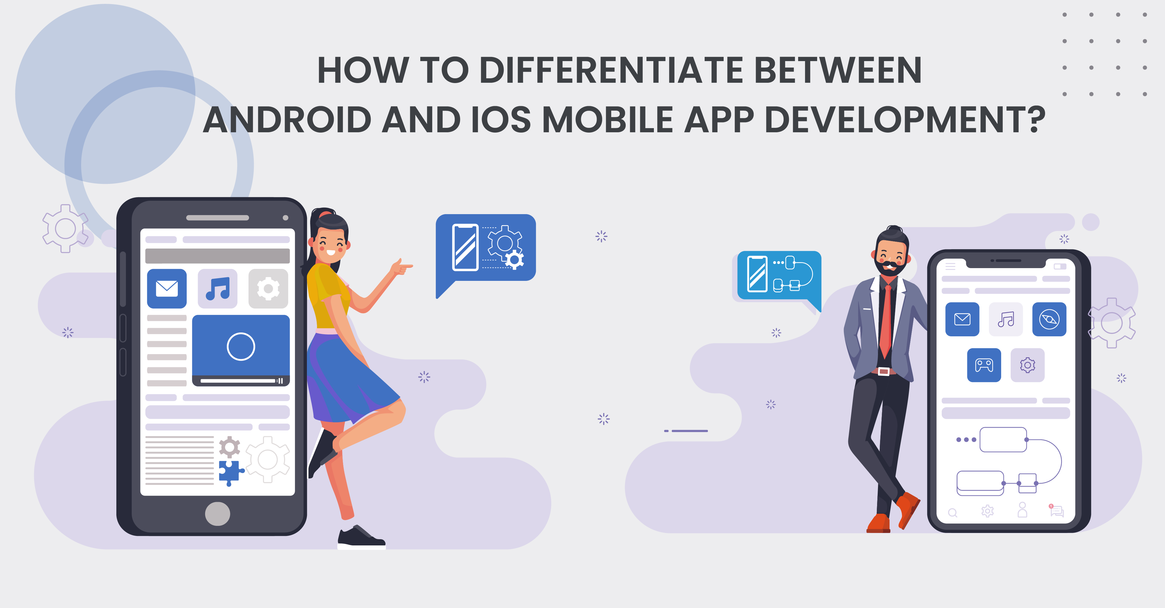 how-to-differentiate-between-android-and-ios-mobile-app-development